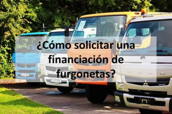 ¿Cómo solicitar una financiación de furgonetas?