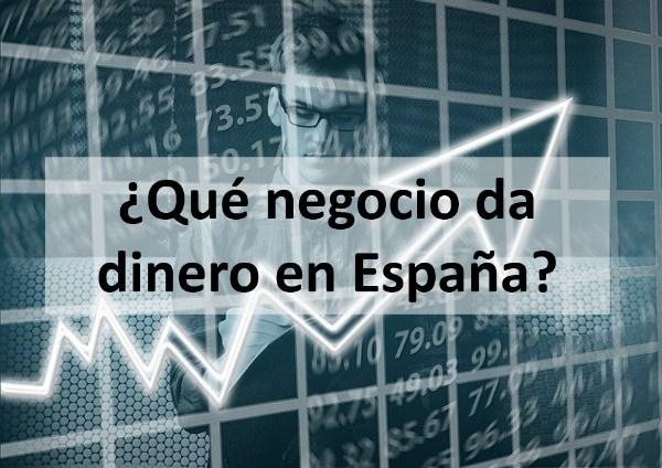 ¿Qué negocio da dinero en España?